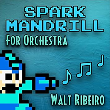 MegaMan X 'Spark Mandrill' For Orchestra