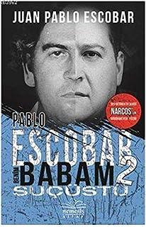 Pablo Escobar Benim Babam 2 Sucüstü: Ses Getiren Tv Serisi Narcos'un Görünmeyen Yüzü!