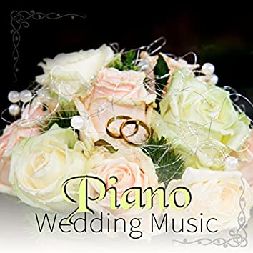 Piano Wedding Music - Modern Piano Music for Beautiful Weddings, Mood Music, Romantic Wedding Piano Songs, Instrumental Favourites