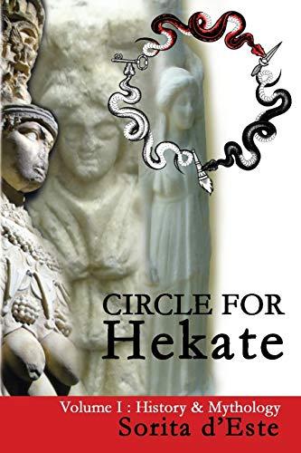 Circle for Hekate - Volume I: History & Mythology (1) (Circle for Hekate Project)