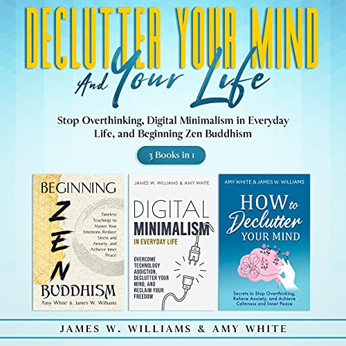 Declutter Your Mind and Your Life: 3 Books in 1 cover art