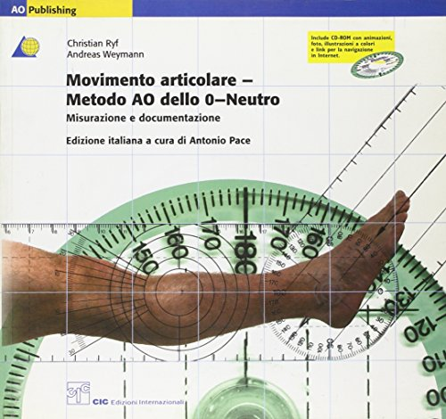 Movimento articolare. Metodo AO dello 0-Neutro. Misurazione e documentazione in inglese. Con CD-ROM (AO Publishing)