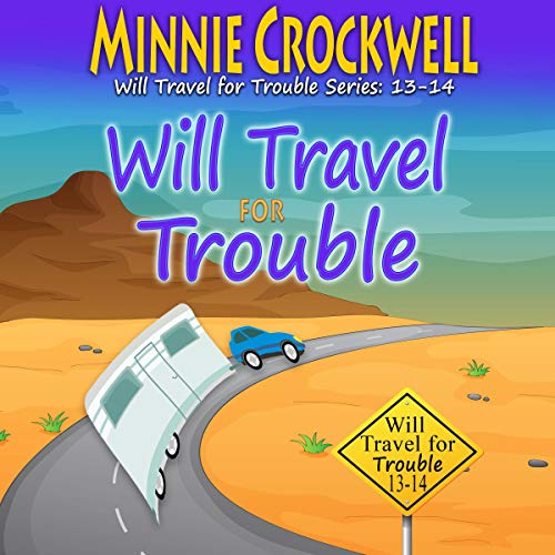 Will Travel for Trouble Series (Book 13-14)  By  cover art