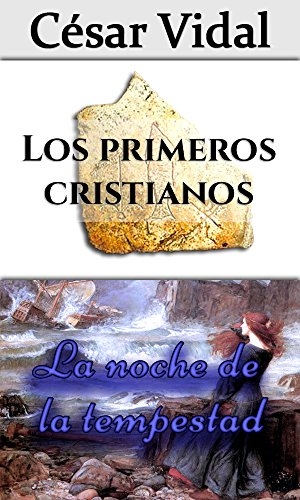 Pack de 2 libros: Los primeros cristianos y La noche de la tempestad