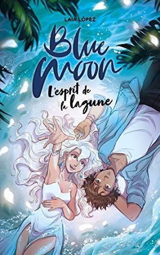 Strawberry Moon - Tome 2 - Blue Moon : L'esprit de la lagune (French Edition)