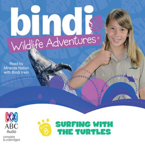 Surfing with the Turtles: Bindi Wildlife Adventures, Book 8 audiobook cover art