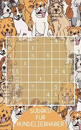 Sudoku für Hundeliebhaber: Kleines Geschenk für Rätsel- und Hundefreunde | Lustige Hunde Motiv | Rätselbuch Geschenkidee zu Weihnachten, Nikolaus, Geburtstag oder einfach so