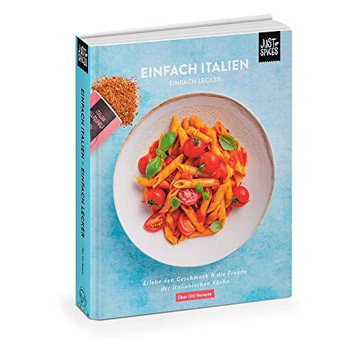Just Spices Kochbuch - Einfach Italien: Einfach Lecker