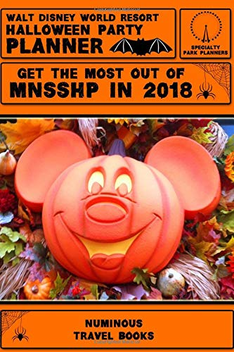 Walt Disney World Resort Halloween Party Planner: Get The Most Out Of MNSSHP in 2018 (Specialty Park Planners, Band 1)