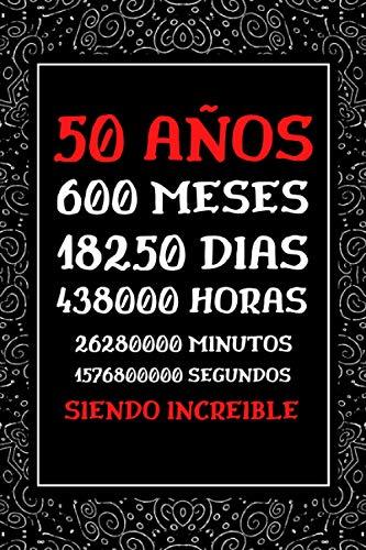 50 AÑOS Siendo Increible: Diario Cuaderno de Notas , Agenda , Regalos de aniversario Amiga Madre Padre , Regalos Originales de 50 cumpleaños Mujer Hombre