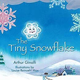 The Tiny Snowflake (Faith-Based Picture Books for God's Chil) by [Arthur Ginolfi]