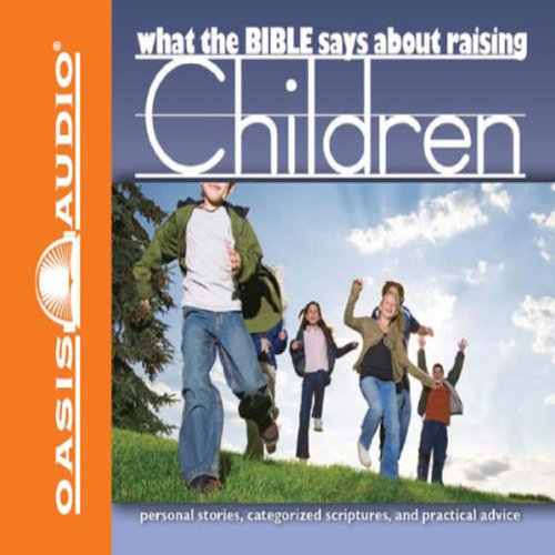 What the Bible Says About Raising Children audiobook cover art
