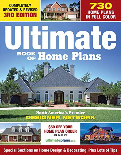 Compare Textbook Prices for Ultimate Book of Home Plans: 780 Home Plans in Full Color: North America's Premier Designer Network: Special Sections on Home Design & Outdoor Living Ideas Creative Homeowner Over 550 Color Photos Updated & Revised Third Edition ISBN 9781580117210 by Editors of Creative Homeowner