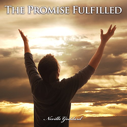 The Promise Fulfilled                   By:                                                                                                                                 Neville Goddard                               Narrated by:                                                                                                                                 John Marino                      Length: 51 mins     Not rated yet     Overall 0.0
