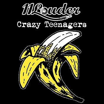 Crazy Teenagers