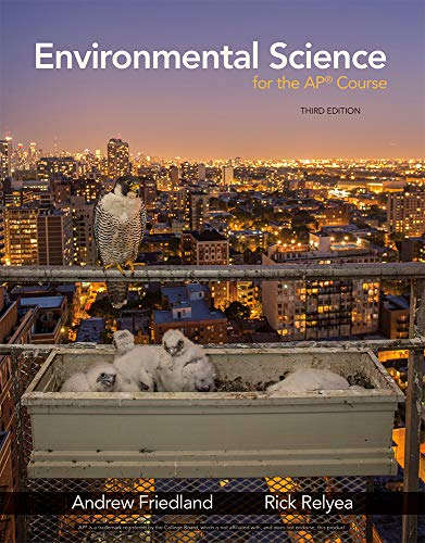 Compare Textbook Prices for Environmental Science for the AP® Course Third Edition ISBN 9781319113292 by Friedland, Andrew,Relyea, Rick