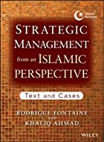 Strategic Management from an Islamic Perspective: Text and Cases (Islamic Finance Series)