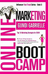 Online Marketing Boot Camp: The Proven 10-Step Formula To Turn Your Passion Into A Profitable Business, Create An Irresistible Brand Customers Wil