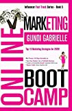 ONLINE MARKETING BOOT CAMP: The Proven 10-Step Formula To Turn Your Passion Into A Profitable Busine...