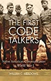 The First Code Talkers: Native American Communicators in World War I