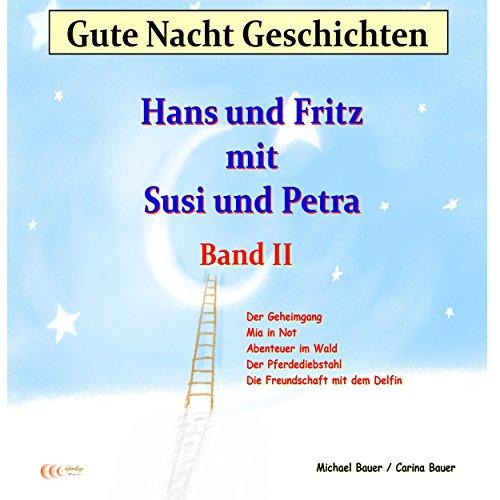 Gute Nacht Geschichten mit Hans und Fritz und Susi und Petra 2 cover art