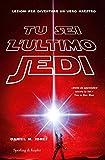 Tu sei l'ultimo Jedi. Lezioni per diventare un vero maestro