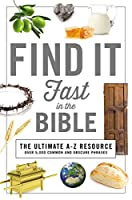 Find It Fast in the Bible: The Ultimate A-z Resource (A to Z)