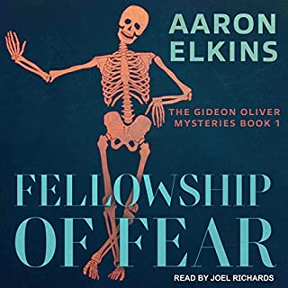 Fellowship of Fear     Gideon Oliver Mysteries Series, Book 1              By:                                                                                                                                 Aaron Elkins                               Narrated by:                                                                                                                                 Joel Richards                      Length: 7 hrs and 54 mins     16 ratings     Overall 4.1