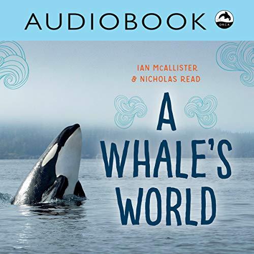 A Whale's World (My Great Bear Rainforest) audiobook cover art
