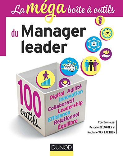 La MEGA boîte à outils du manager leader - 100 outils