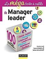 La MEGA boîte à outils du manager leader - 100 outils - 100 outils de Pascale Bélorgey