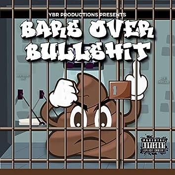 Bars Over Bull$#it vol. 1