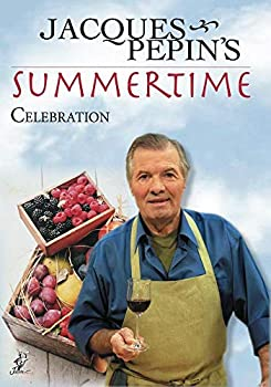 Jacques Pepin's Summertime Celebration B0007N1JHI Book Cover
