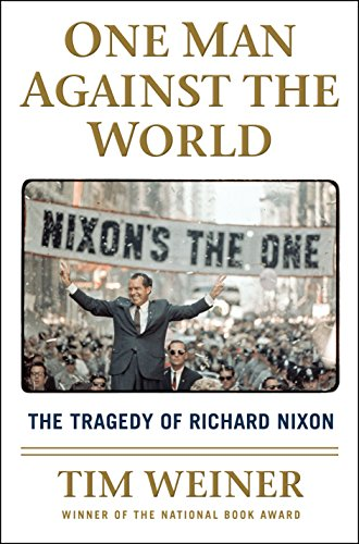 One Man Against the World: The Tragedy of Richard Nixon (English Edition)  eBook: Weiner, Tim: Amazon.com.mx: Tienda Kindle