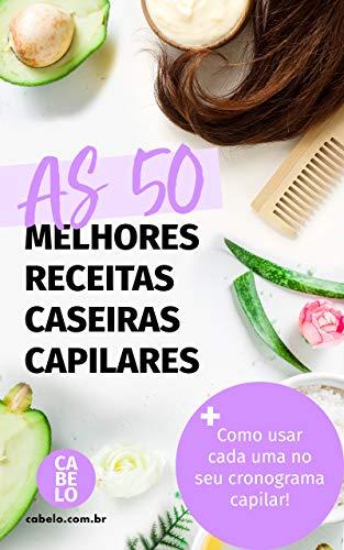 As 50 melhores receitas caseiras capilares: Cuide do seu cabelo com o que tem em casa!