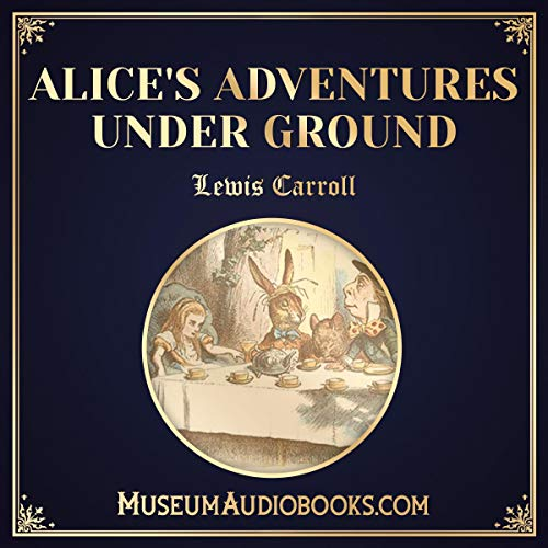 Alice's Adventures Under Ground audiobook cover art