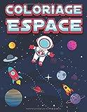 Coloriage Espace: Livre de Coloriage Enfant 4-9 ans   Astronaute, Fusées, Planètes, Soucoupe Volante, OVNI, etc