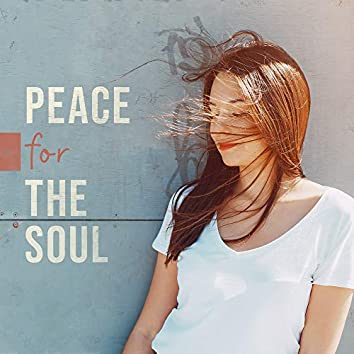 Peace for the Soul: Ambient New Age Music Perfect to Relax in Free Time, Nature Sounds