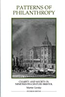 Patterns of Philanthropy: Charity and Society in Nineteenth-Century Bristol (Royal Historical Society Studies in History New Series)