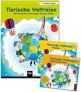 Tierische Weltreise, Paket (Buch und 2 Lieder-CDs): 40 Ohrwürmer mit frischen, frechen Texten. Mit Tipps und Ideen für sin...