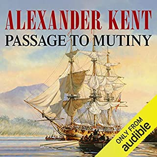 Passage to Mutiny                   By:                                                                                                                                 Alexander Kent                               Narrated by:                                                                                                                                 Michael Jayston                      Length: 11 hrs and 36 mins     47 ratings     Overall 4.4