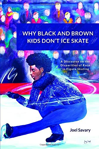 WHY BLACK AND BROWN KIDS DON'T ICE SKATE: A discourse on the disparities of race in figure skating.