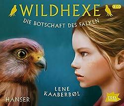 """""""Wildhexe 2: Die Botschaft des Falken"""" von Lene Kaaberbøl"""