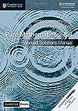 Cambridge International As and A Level Mathematics. Pure Mathematics. Per le Scuole superiori. Con e-book. Con espansione online. Worked Solutions Manual (Vol. 2-3)
