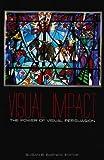 Visual Impact: The Power of Visual Persuasion