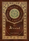 The Alexiad (Royal Collector's Edition) (Annotated) (Case Laminate Hardcover with Jacket)
