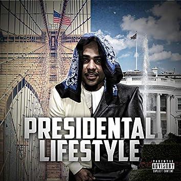 Presidential Lifestyle