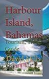 Harbour Island, Bahamas: Tourism, Travel Guide
