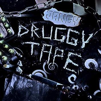 DRUGGY TAPE