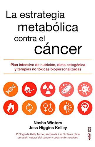 La estrategia metabólica contra el cáncer: Plan intensivo de nutrición, dieta cetogénica y terapias no tóxicas bipersonalizadas (Plus Vitae) (Spanish Edition)